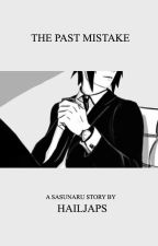 [FINISHED] The Past Mistake (A SasuNaru FanFiction) by HAILJAPS