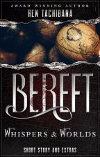 Bereft: Whispers and Worlds (Extras) by rentachi