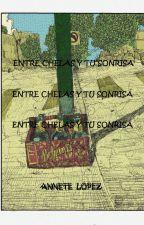 Entre chelas y tu sonrisa by AnetteLopez4
