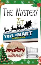 The Mystery At Yulemart by Scarletletterheart
