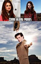 Come Along Ponds (11th Doctor) by Fangirl_chloe