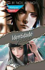 Identidade Secreta - SasuHina by y4o1_42