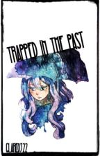 Trapped in the Past •MAJOR EDITING!!!• by Glare0322