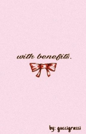 with benefits // scomiche by guccigrassi
