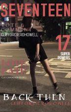 BACK THEN || Seventeen applyfic || OPEN by CliffordIeroHowell