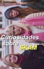Curiosidades sobre Skam by fuqboicalum