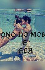 O Dono do Morro E Ela by LuanaAlmeida365