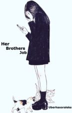 Her brothers job (on hold) by UberHaxorAleks