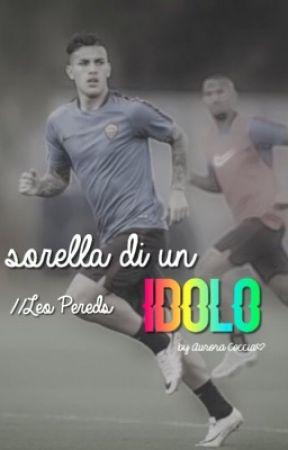 Sorella di un idolo//LeoParedes by AuroraCoccia