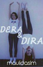 DERA&DIRA by maulidaslm