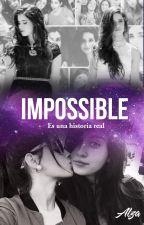 Impossible/ Una historia real by Alza1039