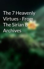 The 7 Heavenly Virtues - From The Sirian B Archives by riversmelodie