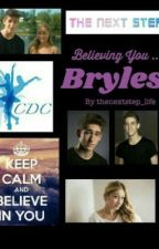 Believing You... Bryles by thenextstep_life