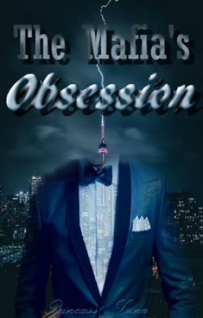 The Mafia's Obsession by Prxncess_Luna