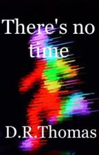 There's no time  by Retro_Stuff