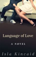 Language of Love (SYTYCW) by IslaKincaid