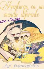 Cross X Dream - Aventuras En Un Mundo Diferente by Lamendelos