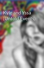 Kyle and Yssa (Untold Events) by Imbaaaaah