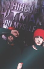 i hired a hitman on myself // joshler [✓] by smilingtyler