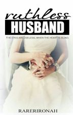 Ruthless Husband by IMaegine