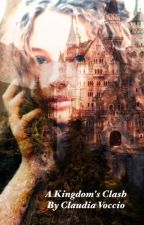 A Kingdom's Clash by Rosegardner1