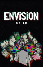 Envision ✧ A Mianite One-Shot Book by Sly_Taco