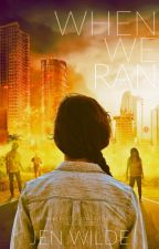 When We Ran: Lea's Story by jenmariewilde