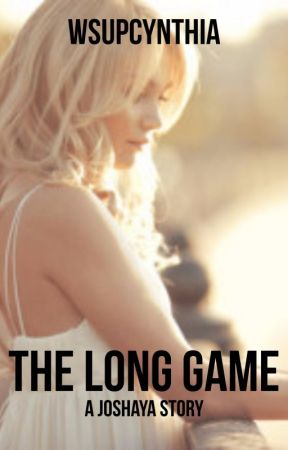The Long Game--Joshaya by wsupcynthia