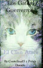 Los Gatos Guerreros: El Clan Ataca by ShantyLinconahuel16