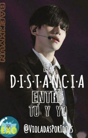 BAEKHYUN➳La distancia entre tu y yo by VioladasPorIdols