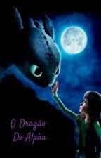 O Dragão Do Alpha by JubaSuper0302