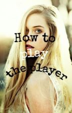 How to play the player by pasteldreamsxo