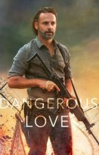 DANGEROUS LOVE (Rick Grimes) by clutterfuckandy