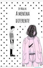 A menina diferente  by Yeeymaluk