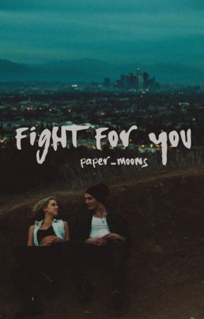 Fight for You by paper-moons