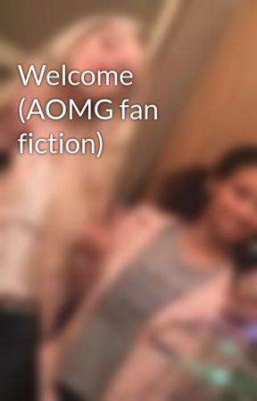 Welcome (AOMG fan fiction) by princessanastasia721