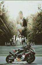 AMOR em DUAS RODAS by crislayne123456