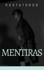 Mentiras by RoxtaTDROS