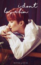 I Don't Love Him   hoseok by hykuoh