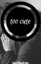 too cute // septiplier (complete) by jackalackships