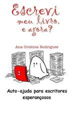 Escrevi meu livro, e agora? by AnaRodrigues385