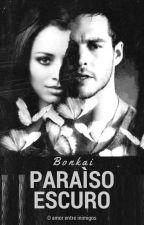 Paraíso escuro (Bonkai) by PuccaWath