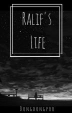 Ralif's Life by DongdongPoo