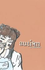 autism + m.e by dallastan