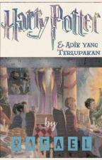 Harry Potter : Adik Yang Terlupakan by RafaelRahmansyah