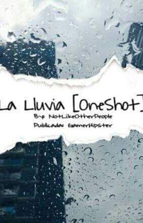 La Lluvia [One Shot] by GamerHipster