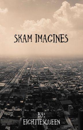 Skam Imagines (slow updates) by EightiesQueen