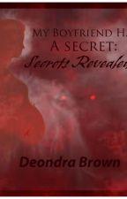 My Boyfriend Has A Secret :Secrets Revealed. by DansePourLaVie