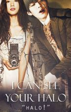 I Can See Your Halo by yesungstyle