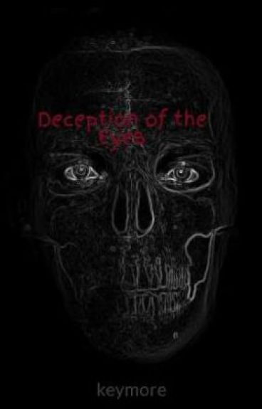 Deception of the Eyes